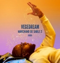 Vegedream - Marchand de sable 2 Album complet