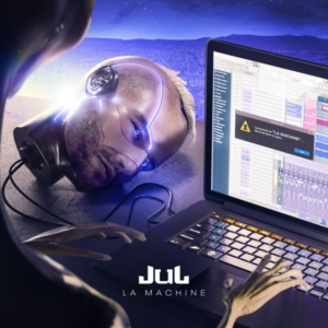 Jul – La Machine Album Complet