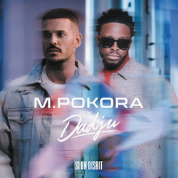 M. Pokora – Si on disait Feat. Dadju
