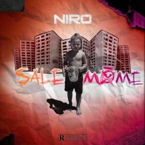 Niro – Sale môme Part 1